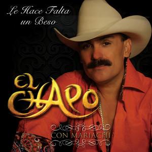 Le Hace Falta Un Beso - El Chapo De Sinaloa