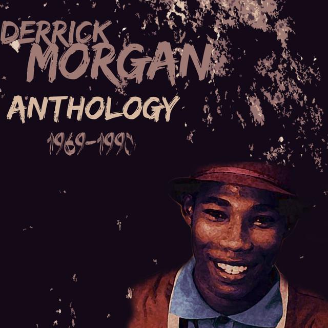 Derrick Morgan Anthology