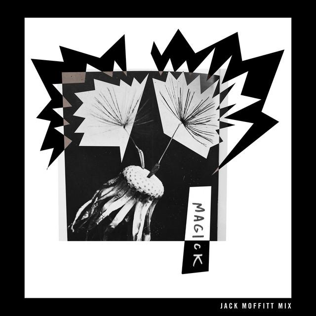 Magick (Jack Moffitt Mix)