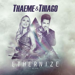 Ethernize - Ao Vivo - Thaeme E Thiago