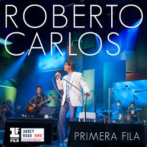 Primera Fila  - Roberto Carlos