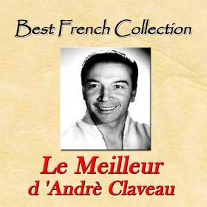 Le meilleur d'Andrè Claveau (Best french collection) album