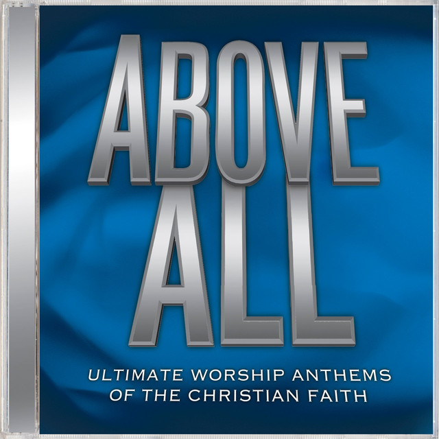 Ultimate Worship Anthems Above All By Various Artists On