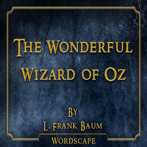 The Wonderful Wizard of Oz (By L. Frank Baum) Audiobook