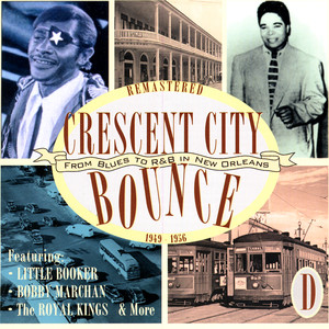 Crescent City Bounce: From Blues To R&B In New Orleans, CD D album