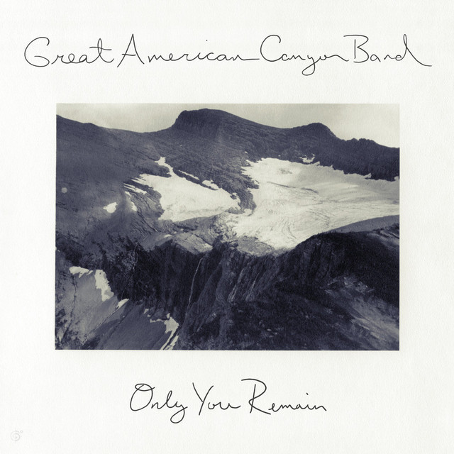 Album cover for Only You Remain by Great American Canyon Band