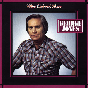 Wine Colored Roses - George Jones