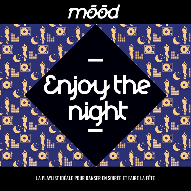Various Artists Mood: Enjoy the Night (La playlist idéale pour danser en soirée et faire la fête) album cover