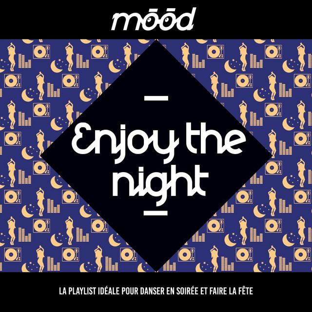 Various Artists Mood: Enjoy the Night (La playlist idéale pour danser en soirée et faire la fête) album cover