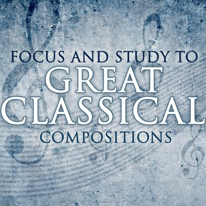 Focus & Study to Great Classical Compositions Albumcover