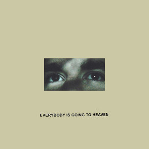 Everybody Is Going To Heaven - Citizen