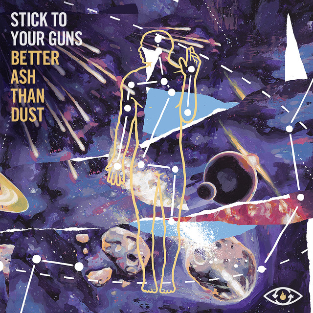 Album cover for Better Ash Than Dust by Stick To Your Guns