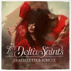 The Delta Saints, Death Letter Jubilee på Spotify