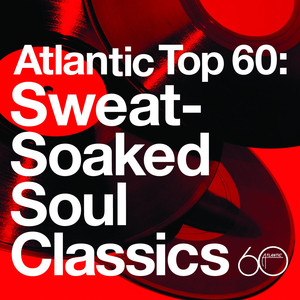 Atlantic Top 60: Sweat-Soaked Soul Classics album