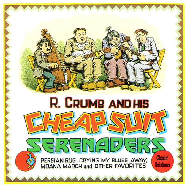 Chasin' Rainbows By R. Crumb And His Cheap Suit Serenaders