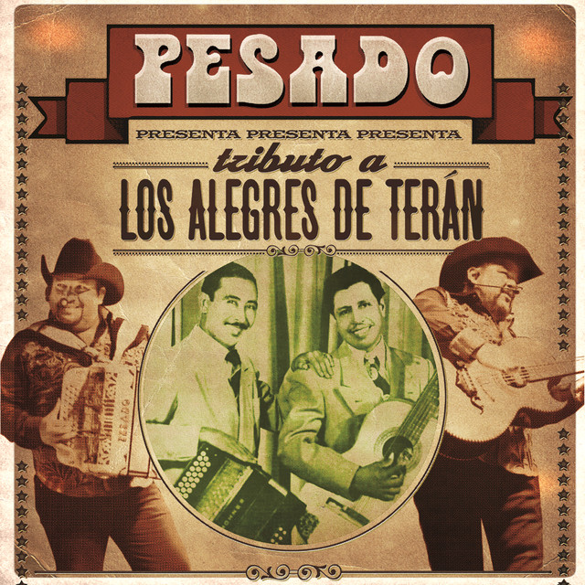 Album cover for Tributo A Los Alegres De Terán by Pesado