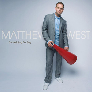 Something To Say - Matthew West