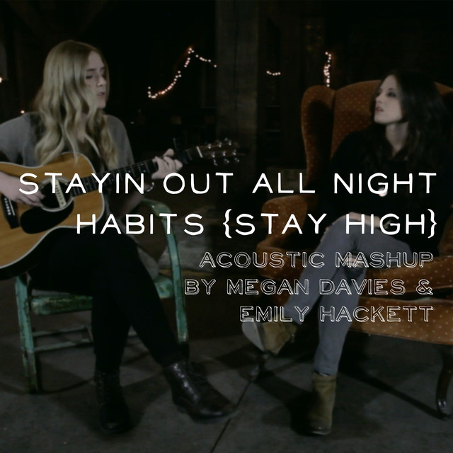 Stayin Out All Night/Habits (Acoustic Mashup)