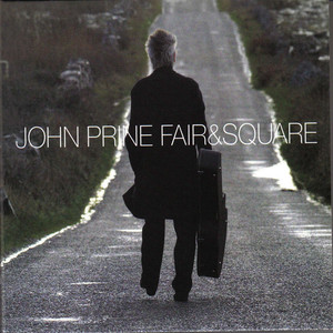 Fair and Square - John Prine