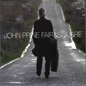 Fair and Square - John Prine
