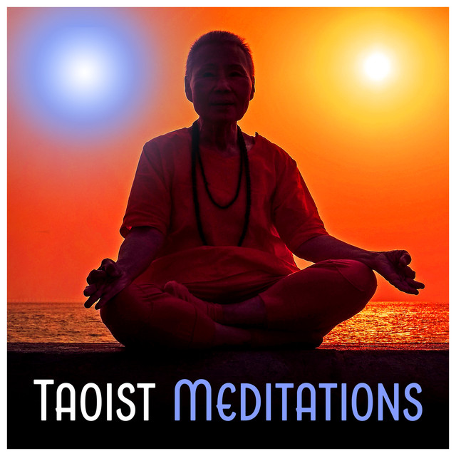 Taoist Meditations - Quieten the Body and Mind, Unify Body