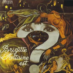 Brigitte Fontaine est... ? album