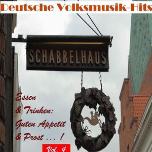 Deutsche Volksmusik Hits - Essen & Trinken: Guten Appetit & Prost...!, Vol. 4