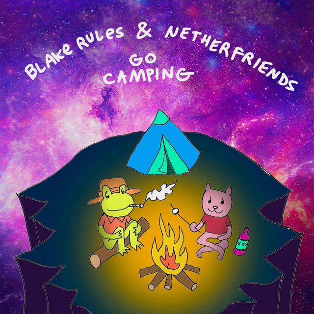 Blake Rules & Netherfriends Go Camping