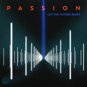 Passion: Let The Future Begin Albümü