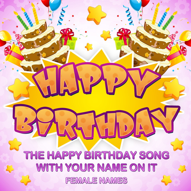 Happy Birthday Female Names By Chorus Friends On Spotify