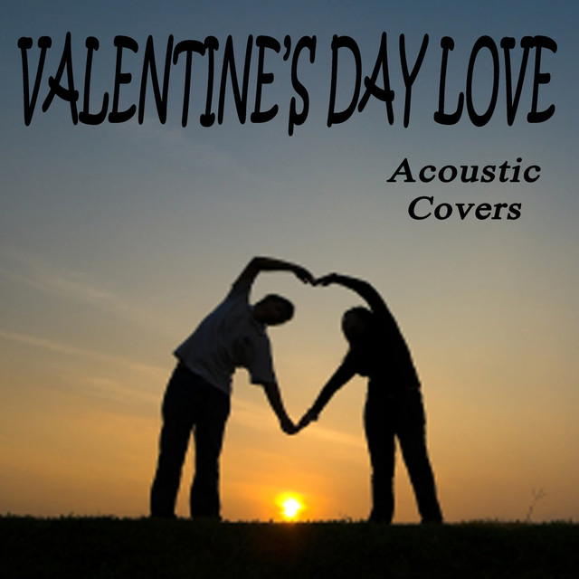 Valentine's Day Love - Acoustic Covers