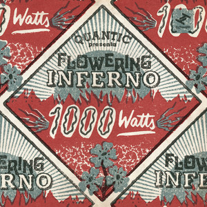 1000 Watts (Quantic Presenta Flowering Inferno) album