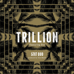 Trillion (feat. Dre) - Single