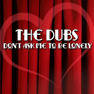 Don't Ask Me To Be Lonely album