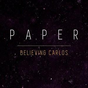 Believing Carlos, Paper på Spotify