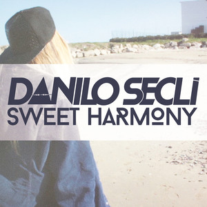 Danilo Seclì Sweet Harmony - Radio Version cover