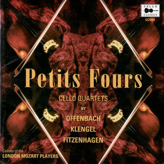 Offenbach, Klengel, Fitzenhagen: Petits Fours - Cello Quartets