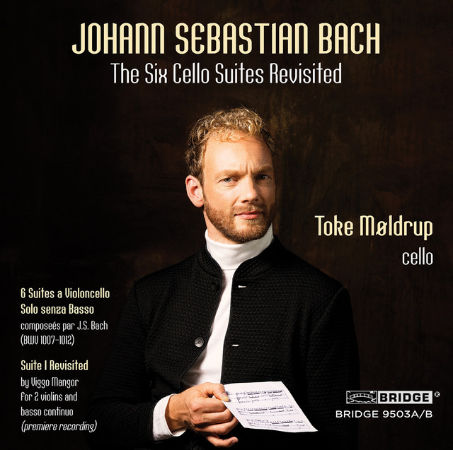 Bach: The 6 Cello Suites Revisited