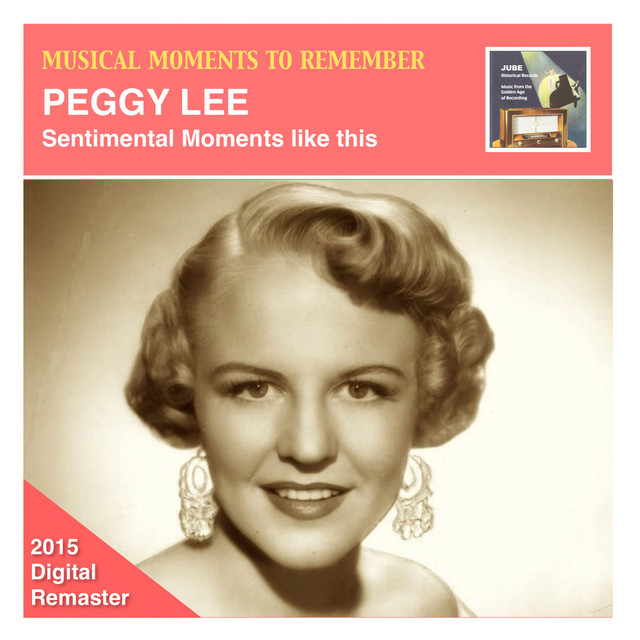 Musical Moments to Remember: Peggy Lee –