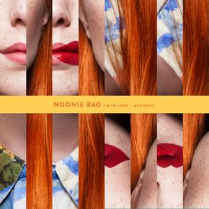 Noonie Bao, I'm In Love - Acoustic på Spotify