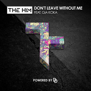Don't Leave Without Me (Radio Edit)