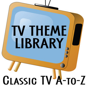 TV Theme Library: Classic TV - A to Z -