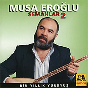 Musa Eroğlu - Semahlar 2 Albümü
