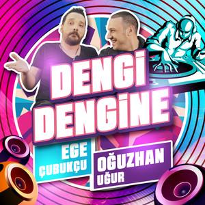 Dengi Dengine (feat. Ege Çubukçu) Albümü