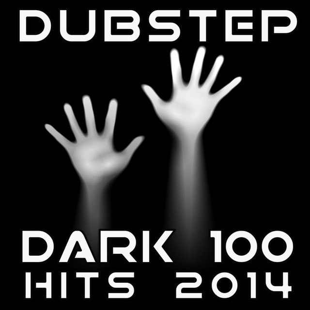 Various Artists Dubstep Dark 100 Hits 2014 - Best of Electro-Step, Post-Dubstep, Glitch-Step, Bro-Step, 140, Hyfe, Krunk, Bass, Drum-Step Anthems album cover