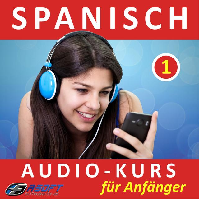 spanisch audio kurs f r anf nger 1 by fasoft ltd on spotify. Black Bedroom Furniture Sets. Home Design Ideas