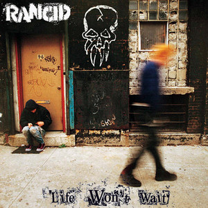 Life Won't Wait - Rancid