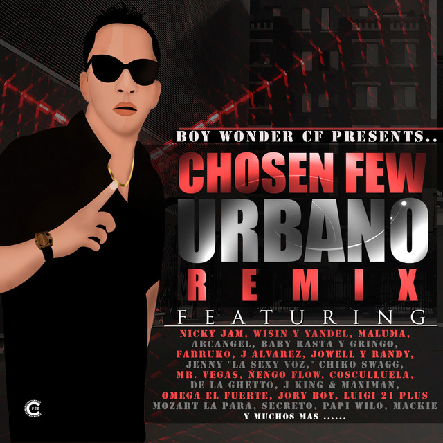 Boy Wonder Presents: Chosen Few Urbano Remix