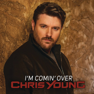 Chris Young, I'm Comin' Over på Spotify