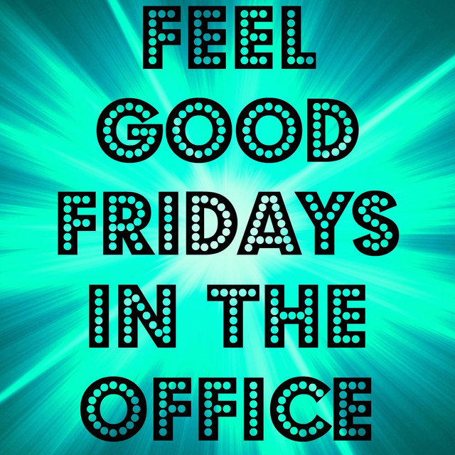 Feel Good Fridays In The Office By New Tribute Kings On